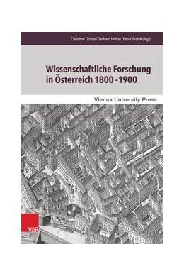 Abbildung von Ottner / Holzer | Wissenschaftliche Forschung in Österreich 1800–1900 | 1. Auflage | 2015 | beck-shop.de