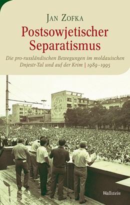 Abbildung von Zofka | Postsowjetischer Separatismus | 1. Auflage | 2015 | 10 | beck-shop.de