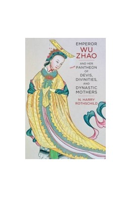 Abbildung von Rothschild | Emperor Wu Zhao and Her Pantheon of Devis, Divinities, and Dynastic Mothers | 2015