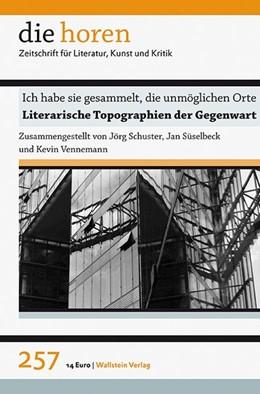 Abbildung von Schuster / Süselbeck | Ich habe sie gesammelt, die unmöglichen Orte | 1. Auflage | 2015 | 257/60 | beck-shop.de