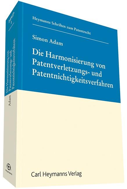 Die Harmonisierung von Patentverletzungs- und Patentnichtigkeitsverfahren | Adam (Hrsg.) | 1. Auflage, 2015 | Buch (Cover)