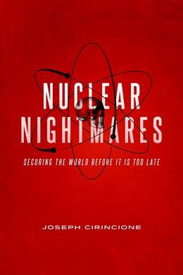 Abbildung von Cirincione   Nuclear Nightmares   2015   Securing the World Before It I...