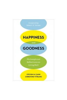 Abbildung von Cahn / Vitrano | Happiness and Goodness | 2015 | Philosophical Reflections on L...