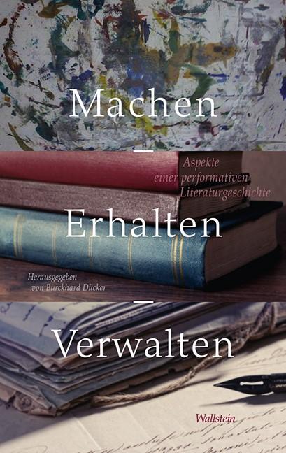 Machen – Erhalten – Verwalten | Dücker, 2015 (Cover)