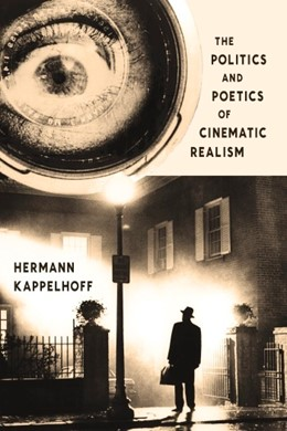 Abbildung von Kappelhoff | The Politics and Poetics of Cinematic Realism | 2015