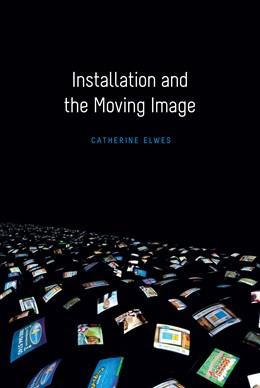Abbildung von Elwes | Installation and the Moving Image | 2015