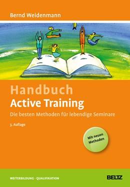 Abbildung von Weidenmann   Handbuch Active Training   3., aktualisierte und erweiterte Auflage   2015   Die besten Methoden für lebend...