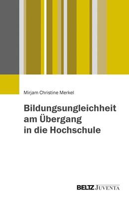 Abbildung von Merkel | Bildungsungleichheit am Übergang in die Hochschule | 1. Auflage | 2015 | beck-shop.de