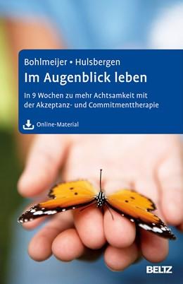 Abbildung von Bohlmeijer / Hulsbergen   Im Augenblick leben   Deutsche Erstausgabe   2015   In 9 Wochen zu mehr Achtsamkei...