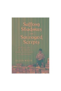 Abbildung von Wiles   Saffron Shadows and Salvaged Scripts   2015   Literary Life in Myanmar Under...