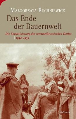 Abbildung von Ruchniewicz   Das Ende der Bauernwelt   1. Auflage   2015   11   beck-shop.de