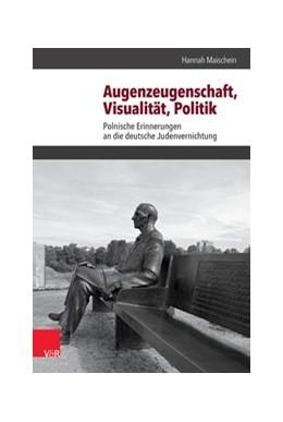 Abbildung von Maischein | Augenzeugenschaft, Visualität, Politik | 1. Auflage | 2015 | beck-shop.de