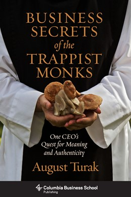 Abbildung von Turak | Business Secrets of the Trappist Monks | 2015 | One CEO's Quest for Meaning an...