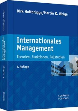 Abbildung von Holtbrügge / Welge | Internationales Management | 6., überarbeitete Auflage | 2015 | Theorien, Funktionen, Fallstud...