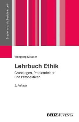 Abbildung von Maaser   Lehrbuch Ethik   2. Auflage   2015   beck-shop.de