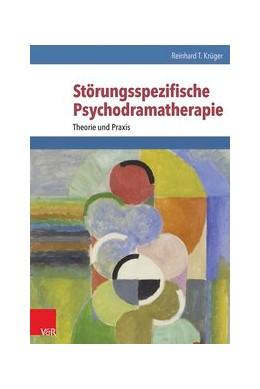 Abbildung von Krüger | Störungsspezifische Psychodramatherapie | 1. Auflage 2015 | 2015 | Theorie und Praxis
