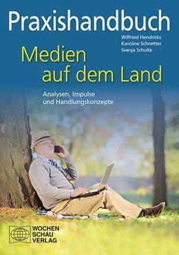 Abbildung von Hendricks / Schnetter | Praxishandbuch Medien auf dem Land | 1. Auflage | 2014 | beck-shop.de