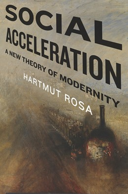Abbildung von Rosa | Social Acceleration | 2015 | A New Theory of Modernity | 32