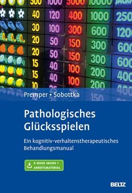 Abbildung von Premper / Sobottka | Pathologisches Glücksspielen | Originalausgabe | 2015 | Ein kognitiv-verhaltenstherape...