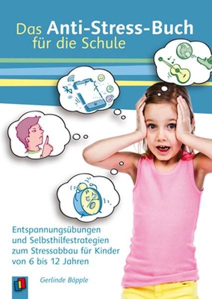 Abbildung von Böpple   Das Anti-Stress-Buch für die Schule   2015