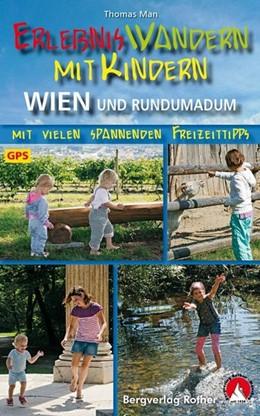 Abbildung von Man   Erlebniswandern mit Kindern Wien und rundumadum   1. Auflage   2015   Mit vielen spannenden Freizeit...