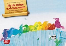 Abbildung von Schreiber-Wicke | Als die Raben noch bunt waren | Nachdruck | 2015 | Bilderbuchgeschichten für unse...
