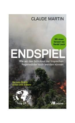 Abbildung von Martin   Endspiel   2015   Wie wir das Schicksal der Trop...