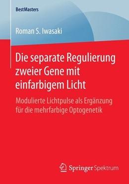Abbildung von Iwasaki   Die separate Regulierung zweier Gene mit einfarbigem Licht   1. Auflage   2014   beck-shop.de