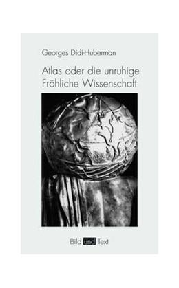 Abbildung von Didi-Huberman   Atlas oder die unruhige Fröhliche Wissenschaft   1. Auflage 2016   2015   Das Auge der Geschichte III