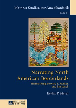 Abbildung von Mayer | Narrating North American Borderlands | 2014 | Thomas King, Howard F. Mosher ... | 64