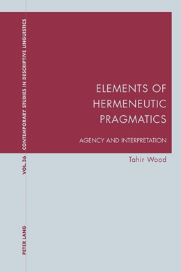 Abbildung von Wood | Elements of Hermeneutic Pragmatics | 2014 | Agency and Interpretation | 36