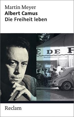 Abbildung von Meyer | Albert Camus | 2015 | Die Freiheit leben | 20370