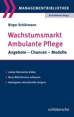 Abbildung von Schlürmann | Wachstumsmarkt Ambulante Pflege | 2015 | Angebote, Chancen, Modelle, Lo...