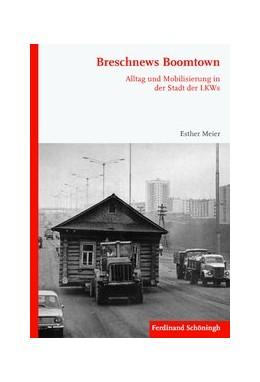 Abbildung von Meier | Breschnews Boomtown | 2016 | 2016 | Alltag und Mobilisierung in de...