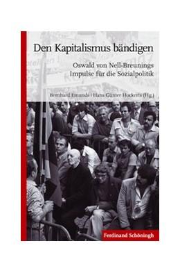 Abbildung von Hockerts / Emunds   Den Kapitalismus bändigen   2015   2015   Oswald von Nell-Breunings Impu...