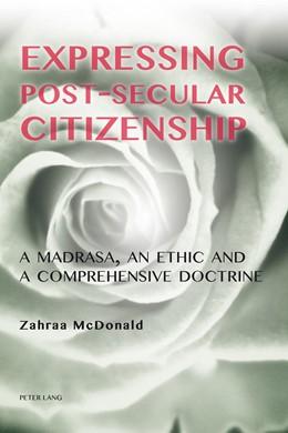 Abbildung von McDonald   Expressing Post-Secular Citizenship   2014   A Madrasa, an Ethic and a Comp...