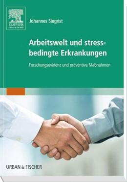 Abbildung von Siegrist   Arbeitswelt und stressbedingte Erkrankungen   1. Auflage   2015   beck-shop.de