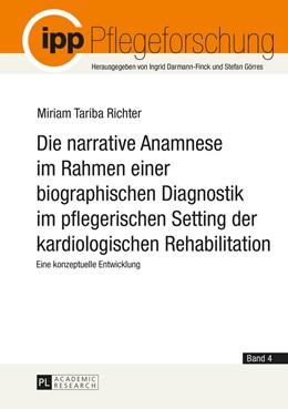 Abbildung von Richter | Die narrative Anamnese im Rahmen einer biographischen Diagnostik im pflegerischen Setting der kardiologischen Rehabilitation | 2014 | Eine konzeptuelle Entwicklung | 4