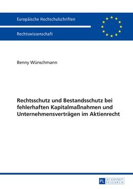 Abbildung von Wünschmann | Rechtsschutz und Bestandsschutz bei fehlerhaften Kapitalmaßnahmen und Unternehmensverträgen im Aktienrecht | 2014 | 5688