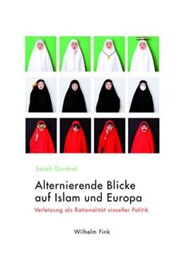 Abbildung von Dornhof | Alternierende Blicke auf Islam und Europa | 2016 | 2016 | Verletzung als Rationalität vi...