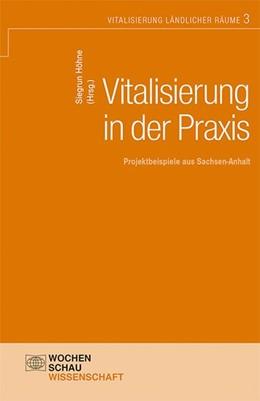 Abbildung von Höhne   Vitalisierung in der Praxis   2014   Projektbeispiele aus Sachsen-A...