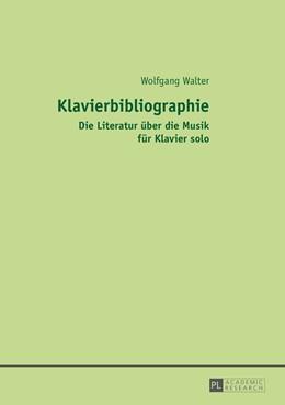 Abbildung von Walter | Klavierbibliographie | 1. Auflage | 2014 | beck-shop.de