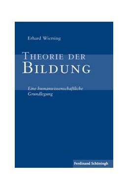 Abbildung von Wiersing | Theorie der Bildung | 1. Auflage 2015 | 2015 | Eine humanwissenschaftliche Gr...
