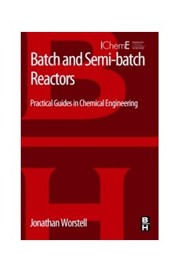 Abbildung von Worstell | Batch and Semi-batch Reactors | 2015 | Practical Guides in Chemical E...