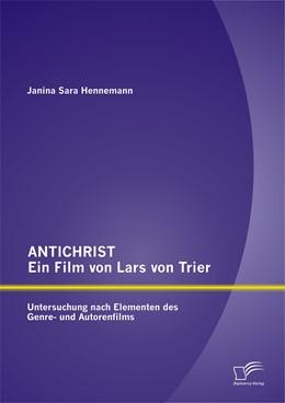 Abbildung von Hennemann   ANTICHRIST – ein Film von Lars von Trier   1. Auflage   2014   beck-shop.de