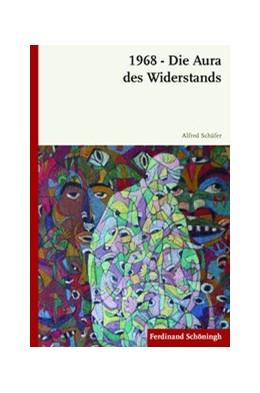 Abbildung von Schäfer | 1968 - Die Aura des Widerstands | 2015 | 2015