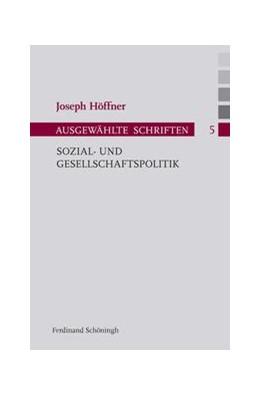 Abbildung von Höffner / Nothelle-Wildfeuer / Althammer | Sozial- und Gesellschaftspolitik | 1. Auflage 2018 | 2017 | 5