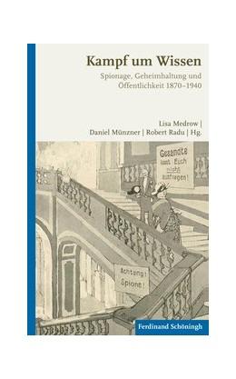 Abbildung von Medrow / Münzner / Radu | Spionage, Geheimhaltung und Öffentlichkeit 1870 - 1940 | 2015 | 2015 | Spionage, Geheimhaltung und Öf...