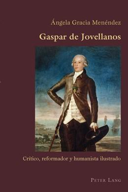Abbildung von Gracia Menendez | Gaspar de Jovellanos | 2014 | Crítico, reformador y humanist... | 65