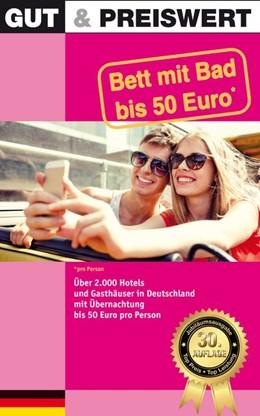 Abbildung von Gut & Preiswert - Bett mit Bad bis 50 Euro Deutschland, 30. Auflage, Jubiläumsausgabe   30. Auflage   2015   beck-shop.de